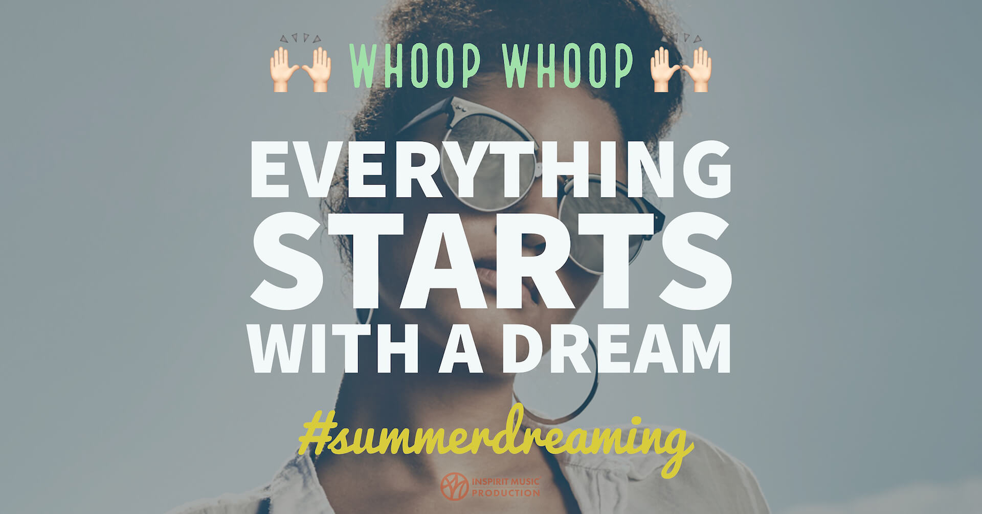 Everything Starts With–dream