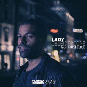 Caleidescope Feat. Nik Felice | Lady | Filatov & Karas | CD Cover