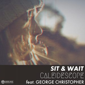 Caleidescope-feat.-George-Christopher-Sit-and-Wait | CD Cover
