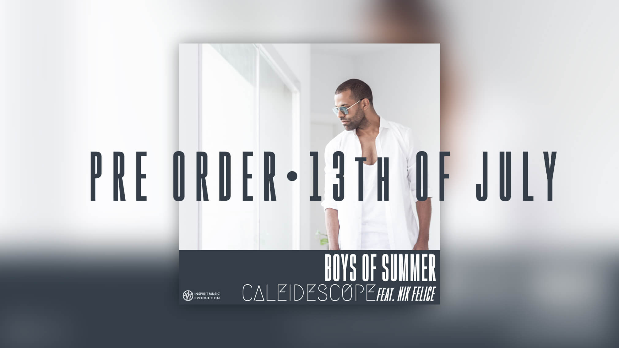 Caleidescope Feat. Nik Felice—Boys Of Summer—PRE ORDER 1920×1080