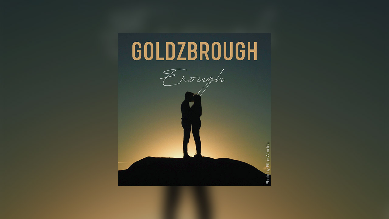 "GOLDZRBOUGH ""Enough"" – New Single Out Now"