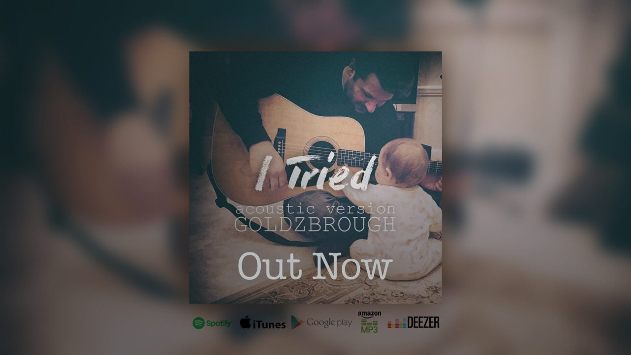 GOLDZBROUGH – I Tried…the Acoustic Version