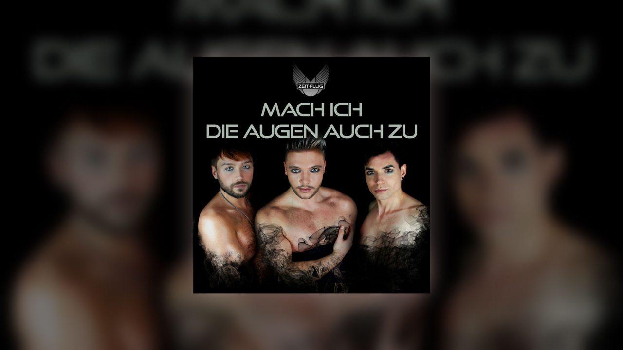 """Zeit-Flug – """"Mach Ich Die Augen Auch Zu"""" – Der Neue Dancefloor Kracher"""