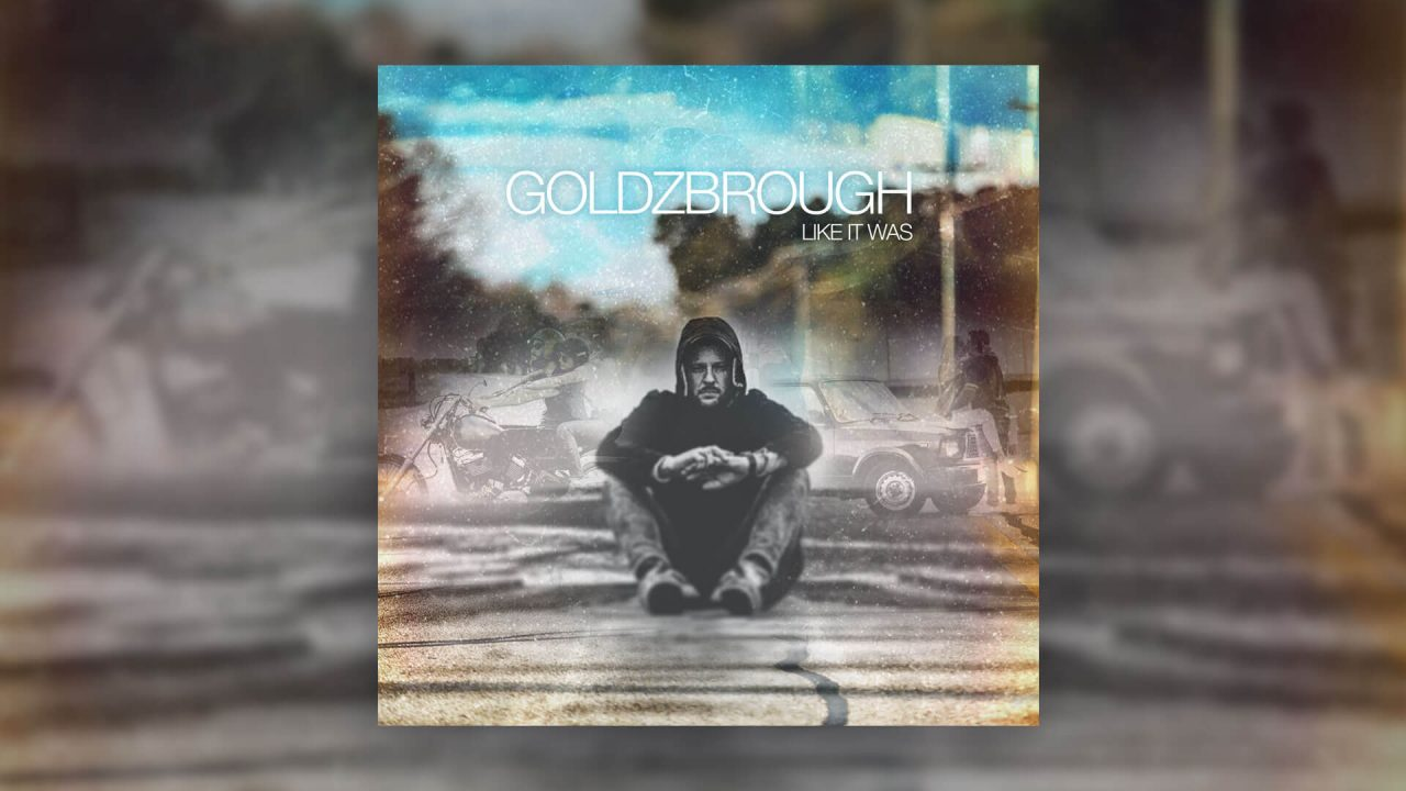 GOLDZBROUGH – Like It Was