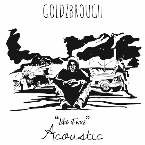 Goldzbrough - Like It Was (Acoustic)