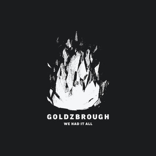Goldzbrough - We Had It All