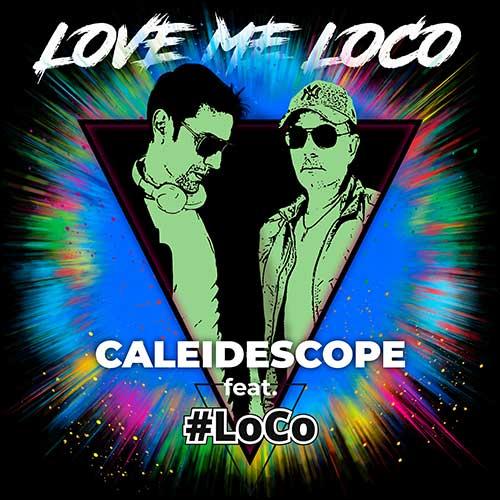 Caleidescope feat. #LoCo-Love me LoCo