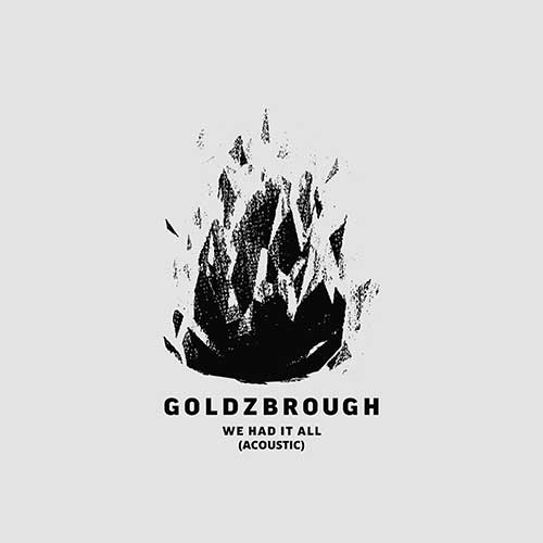 Goldzbrough-We Had It All (Acoustic)